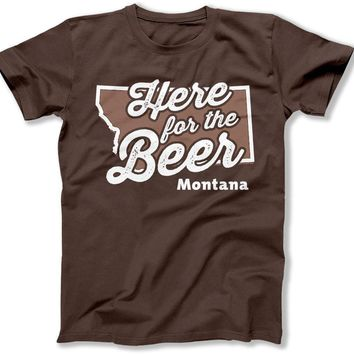 Here For The Beer Montana T Shirt - Ber-38