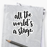 'All the World's a Stage - Shakespeare Quote' Sticker by lunahaze