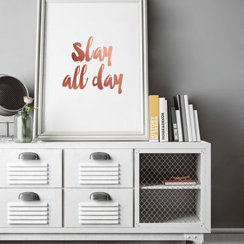 Slay All Day, Rose Gold Art, I Slay, Printable Wall Art, Office Decor, Gift For Lady Boss, Girl Boss, Inspirational, Digital, Print, Quote