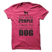 The More I Love My Dog T-Shirt (Ladies)