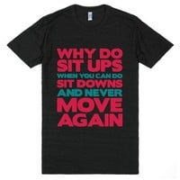 Why Do Sit Ups When You Can Do Sit Downs-Athletic Black T-Shirt