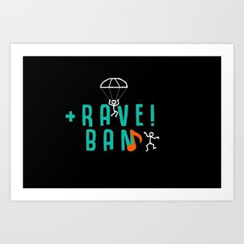 RAVE / TRAVEL Art Print by PLX.ART