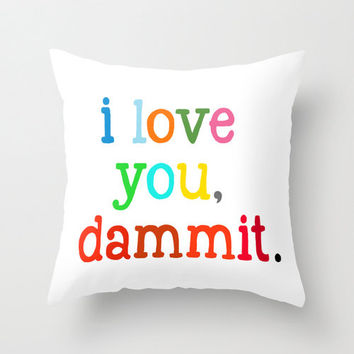 I Love You Dammit Pillow Cover and Insert