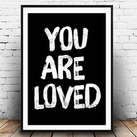 Quote print, You are loved, Typography poster,Love print, Black and white, Home decor, Typographic print, Brush letters, Handwritten,digital