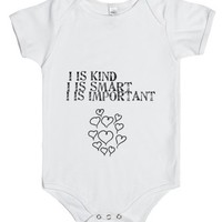 I Is Kind. I Is Smart. I Is Important Onesuit-White Baby Onesuit 00