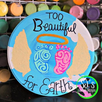 Too beautiful for Earth memorial piece, Infant loss awareness, Angel baby decoration, Twin loss, gender neutral infant loss memorial piece.