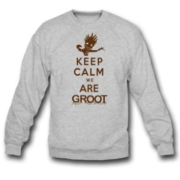 4.KEEP CALM WE ARE-GROOT SWEATSHIRT CREWNECKS