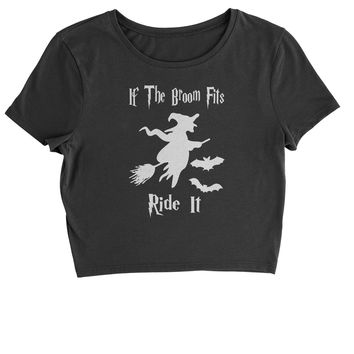 If The Broom Fits Ride It Witch  Cropped T-Shirt