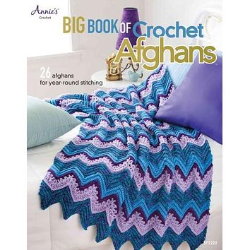 Big Book of Crochet Afghans: 26 Afghans for Year-Round Stitching