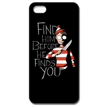 Find Him Before He Finds You IPhone 5C Case