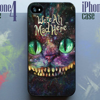 We are all mad here, Alice in wonderland we're all mad here, cheshire cat iPhone Case 4 & 4s,iphone 5, Samsung S3 S4