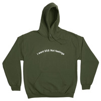 I WANT $$$ NOT FEELINGS HOODIE