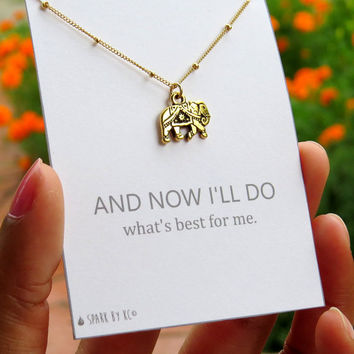 Elephant Necklace - Silver or Gold Decorated Elephant Pendant - And Now I'll Do What's Best for Me Quote