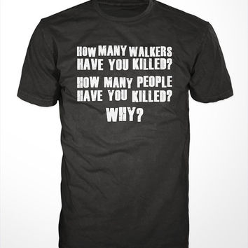 Three Questions T-Shirt - walking tee, dead top, Rick, Michonne, Grimes, Daryl, men womens gift, tv fashion, Dixon, how many walkers killed?