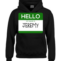 Hello My Name Is JEREMY v1-Hoodie