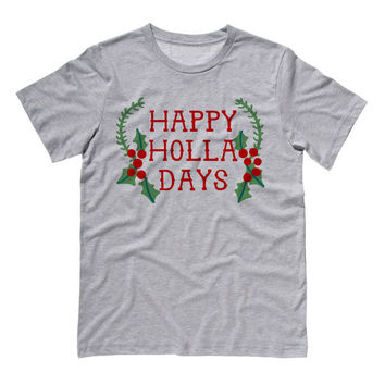 Happy Holla Days T-Shirt