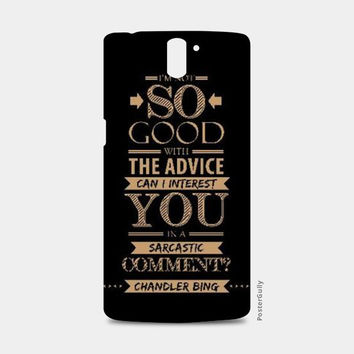 Friends Chandler Sarcastic One Plus One Cases | Artist : Siddharth B