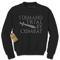 I Demand Trial By Combat Adult Crewneck Sweatshirt