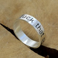 """Sterling silver ring """"fuck that shit"""""""