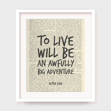 Nursery Quote, Peter Pan Quote, To Live Will Be An Awfully Big Adventure, Nursery Print, Childrens Decor, Instant Download