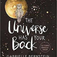 The Universe Has Your Back: A 52-card Deck Cards – September 5, 2017