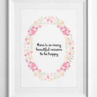 Printable Wall Art reasons to be happy Wall Decor floral Typography pastel Quote poster Housewarming Gift white - ALL SIZES - A3