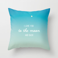I Love You to the Moon and Back Throw Pillow by Libertad Leal Photography