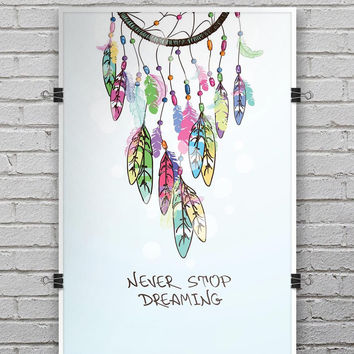 Never Stop Dreaming Watercolor Catcher - Ultra Rich Poster Print
