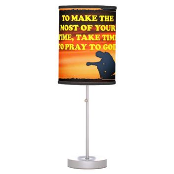 Take Time To Pray To God! Table Lamp