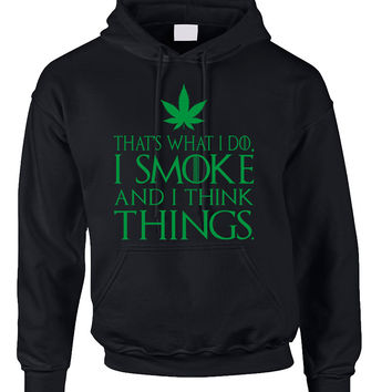 Adult Hoodie That's What I Do I Smoke And I Think Things