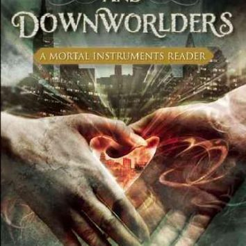 Shadowhunters and Downworlders: A Mortal Instruments Reader: Shadowhunters and Downworlders