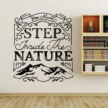 You Must Step Inside The Nature Quote Wall Vinyl Decal Sticker Art Graphic Sticker