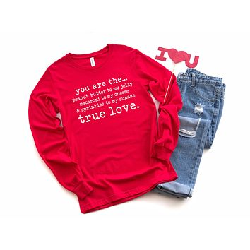 You are the... Long Sleeve Valentine's Graphic Tee