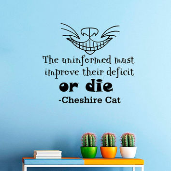 Wall Decals Alice in Wonderland Cheshire Cat Quote Decal The uninformed must improve  Sayings Sticker Vinyl Decals Wall Decor Murals Z325