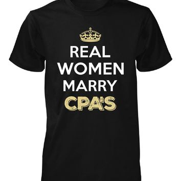 Real Women Marry Cpa's. Cool Gift - Unisex Tshirt