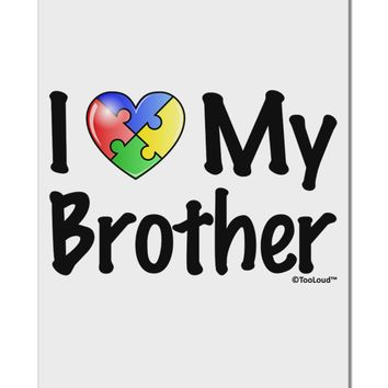 "I Heart My Brother - Autism Awareness Aluminum 8 x 12"" Sign by TooLoud"