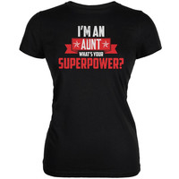 I'm An Aunt What's Your Superpower Black Juniors Soft T-Shirt
