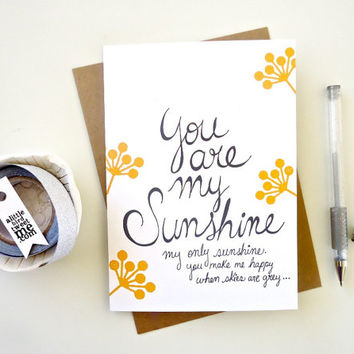 You are my sunshine card. Anytime Greeting. Yellow Flowers Happy Card. SC266