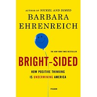 """Bright-sided: How Positive Thinking Is Undermining America by Barbara Ehrenreich (Bargain Books)- Plus Free """"Read Feminist Books"""" Pen"""