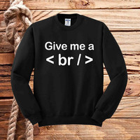 give me a break sweater unisex adults