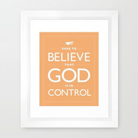 Peach Framed Print, Dare To Believe That God Is In Control, Believe, White, Orange, Faith, Confidence, Trust, Fall, Home Decor