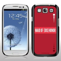 "Samsung Galaxy S3 Case - Bridesmaids - Movie Quote - ""Maid of Dishonor"" - Black Protective Hard Case"