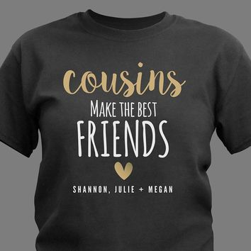 Personalized Cousins Make the Best Friends T-Shirt