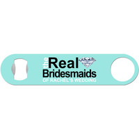 The Real Bridesmaids - Wedding Bottle Opener