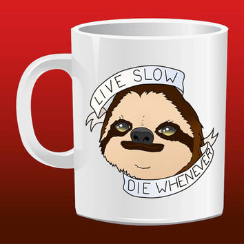 Sloth Live Slow Die Whenever R for Mug Design