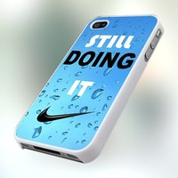 PCFA76 Still Doing It Nike Logo design for iPhone 4 or 4S Case / Cover