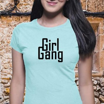 Girl Gang, Girl Power Shirt, Boyfriend Tee, Sassy Shirt, Sarcastic Shirt, Work Shirt, Clever Shirt, Casual Shirt