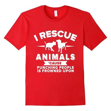 I Rescue Animals Funny Tee Shirt