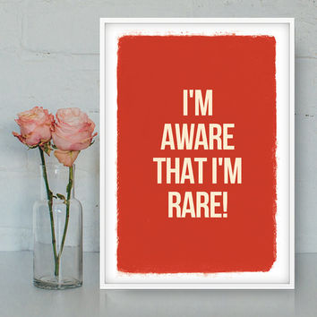Funny quote: I'm aware that I'm rare, Printable poster, Bitchy print, Funny wall decor, Digital wall art, Quotes, INSTANT DOWNLOAD.