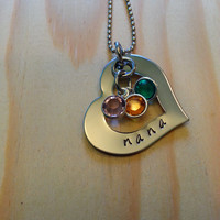Hand Stamped Necklace - Nana Necklace - Mommy Necklace - Grandma Heart Necklace with up to 3 Birthstones